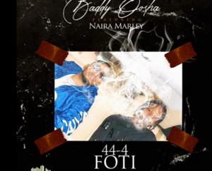 Baddy Osha Ft. Naira Marley –  FOTI 44-4 ( Mp3 Download )