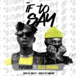 Papisnoop ft Bella Shmurda – If To Say Music