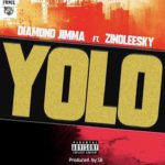 Diamond jimma ft Zinoleesky – Yolo