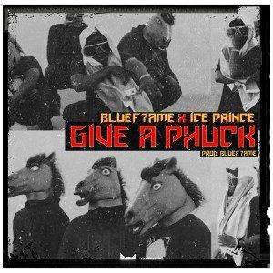 Ice Prince – Give A Phuck Ft. Bluef7ame