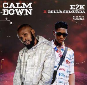 E2K Ft. Bella Shmurda – Calm Down