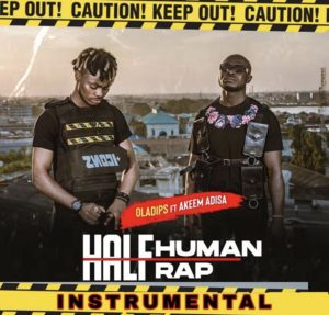 OlaDips ft Akeem Adisa – Half Human Half Rap INSTRUMENTAL DOWNLOAD