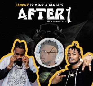Samdot ft Qdot & Oladips – After 1