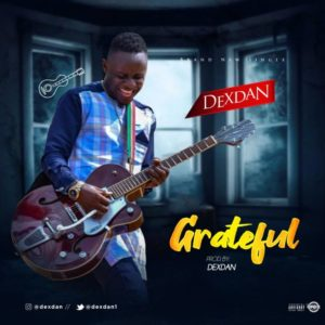 Dexdan – Grateful ( Mp3 Download )