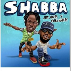 Jeff Jones ft Naira Marley – Shabba