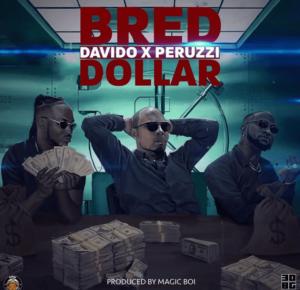 B Red ft Davido x Peruzzi – Dollar