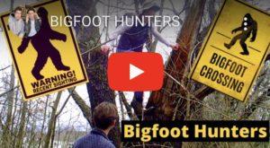 BIGFOOT HUNTERS [ VIDEO ]