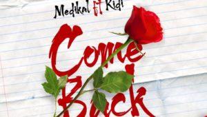 Medikal – Come Back ft Kidi (Prod By MOG)