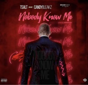 Tsalt Elomi Ft. Candy Bleakz – Nobody Know Me