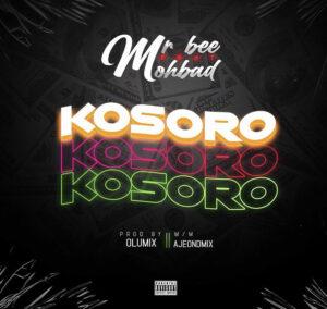 Mr Bee Ft Mohbad – Kosoro