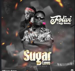 Folivi – Sugarlove Ft Boggy Wenzday