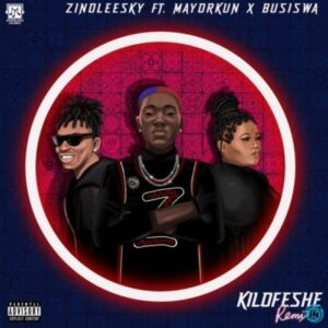 Zinoleesky – Kilofeshe (Remix) ft Mayorkun & Busiswa