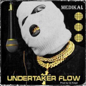 Medikal – Undertaker Flow