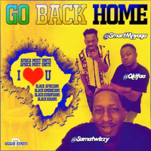 GKifaa & Samatwizzy Ft. Smart Mnyaga – GO BACK HOME