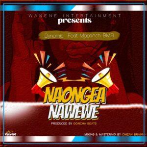 Dynamic – Naongea Na wewe  Ft. Mapanch bmb