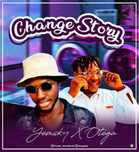 Yemsky – Change Story Ft. Otega