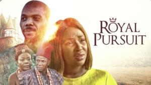 Royal Pursuit [ Nollywood Movie ]