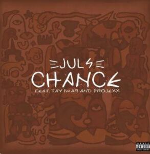 Juls – Chance ft Tay Iwar, Projexx