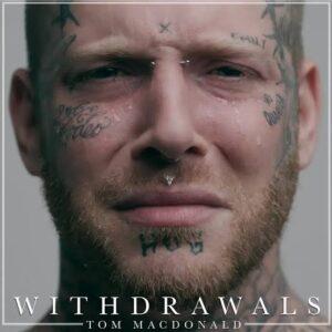 Tom MacDonald – Withdrawals