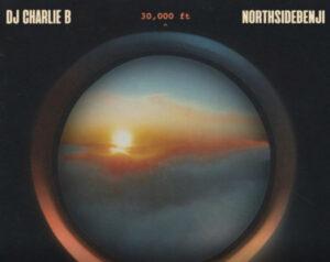 DJ Charlie B & NorthsideBenji – 30,000 Ft