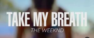 The Weeknd – Take My Breath