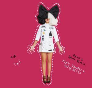 Sia – 1+1 Ft Yandel & Sofía Reyes [Banx & Ranx Remix]