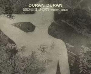 Duran Duran – More Joy Ft Chai