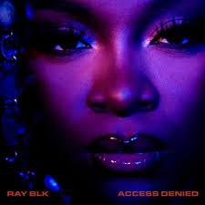 RAY BLK – Access Denied [ Full Album ]