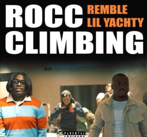Remble – Rocc Climbing Ft Lil Yachty
