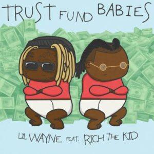 Lil Wayne & Rich The Kid – Trust Fund Babies [ Full Album ]