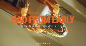 Darkoo Ft Buju, Tsb – Bad From Early