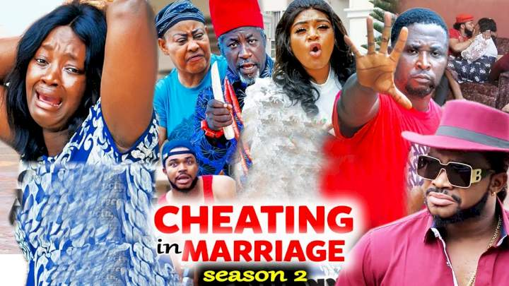 Cheating in Marriage (2021) Season 2 [ Nollywood Movie ]