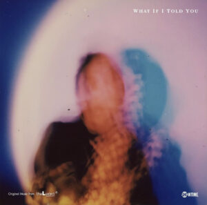 Daya – What If I Told You