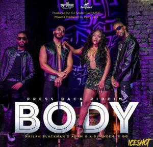 Nailah Blackman, Adam O, DJ Cheem & QQ – BODY
