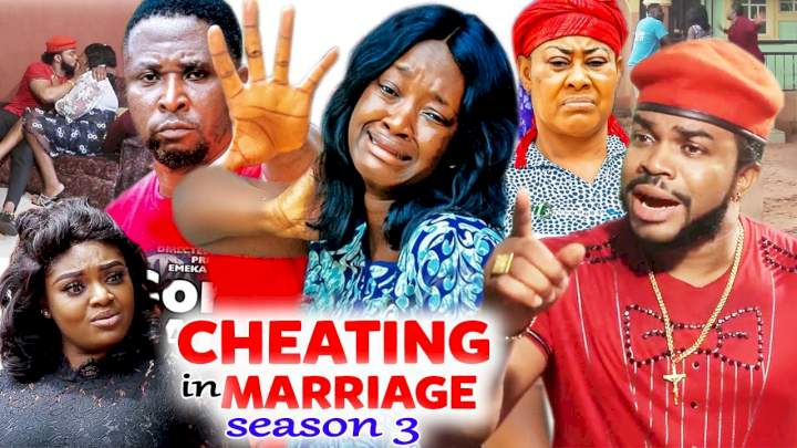 Cheating in Marriage (2021) Season 3 [ Nollywood Movie ]