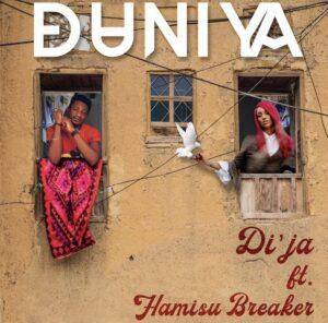 Dija Ft Hamisu Breaker – Duniya