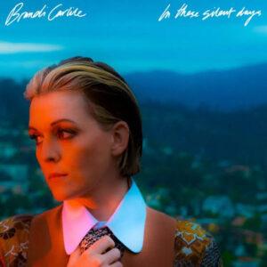 Brandi Carlile – In These Silent Days [ Full Album ]