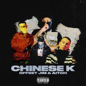 Offset Jim – Chinese K Ft Aitch
