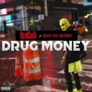 RedCafe & Benny The Butcher – Drug Money