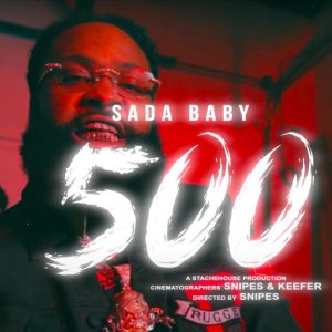 Sada Baby – 500