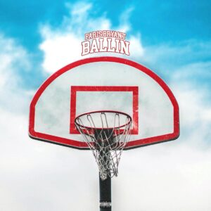 Paris Bryant – Ballin