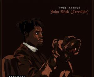 Kwesi Arthur – John Wick