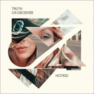 EP: Hotkid – Truth or Deceiver